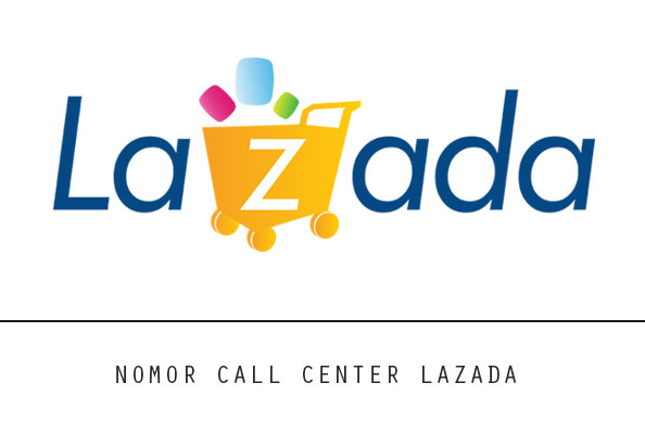 Nomor Telepon Call Center CS Customer Service Lazada