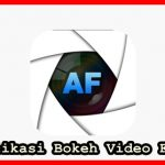 Download Aplikasi Bokeh Video Full HD Offline 2019